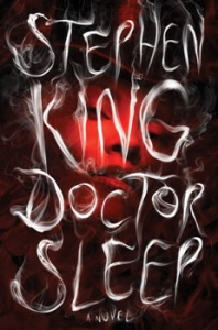 """Doctor Sleep"" by Stephen King Release date: September 24, 2013 Scribner, hardcover, 528 pages"