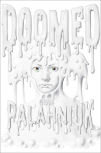 """Doomed"" by Chuck Palahniuk October 8, 2013 Doubleday, hardcover, 329 pages"